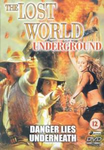 The Lost World: Underground (видео) - (2002)
