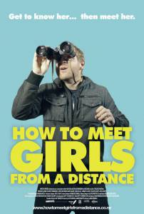 How to Meet Girls from a Distance - (2012)